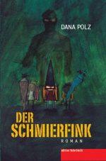 Dana Polz - Der Schmierfink. Roman