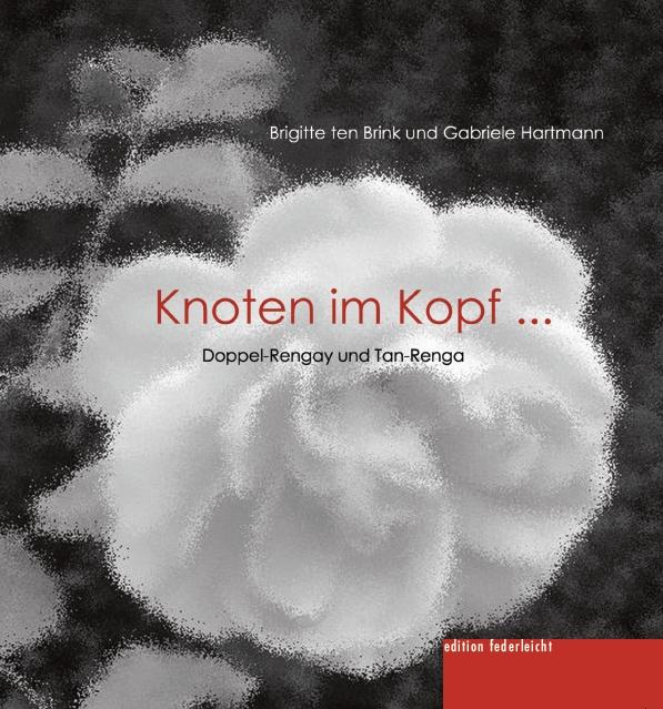 Brigitte ten Brink und Gabriele Hartmann - Knoten im Kopf ...