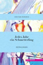 Christiane Widrowski - Jedes Jahr ein Schmetterling