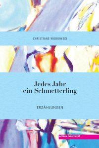 Book Cover: Christiane Widrowski - Jedes Jahr ein Schmetterling