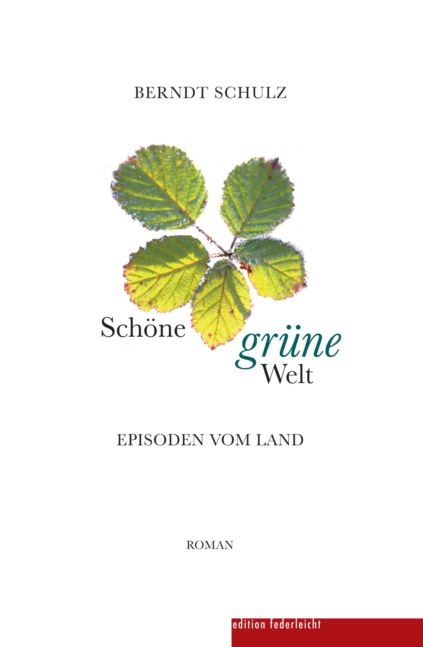 WIRD LEIDER AUSFALLEN - Literarische Häppchen - Berndt Schulz liest aus Schöne grüne Welt. Episoden vom Land