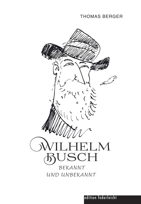 Thomas Berger liest aus Wilhelm Busch - bekannt und unbekannt