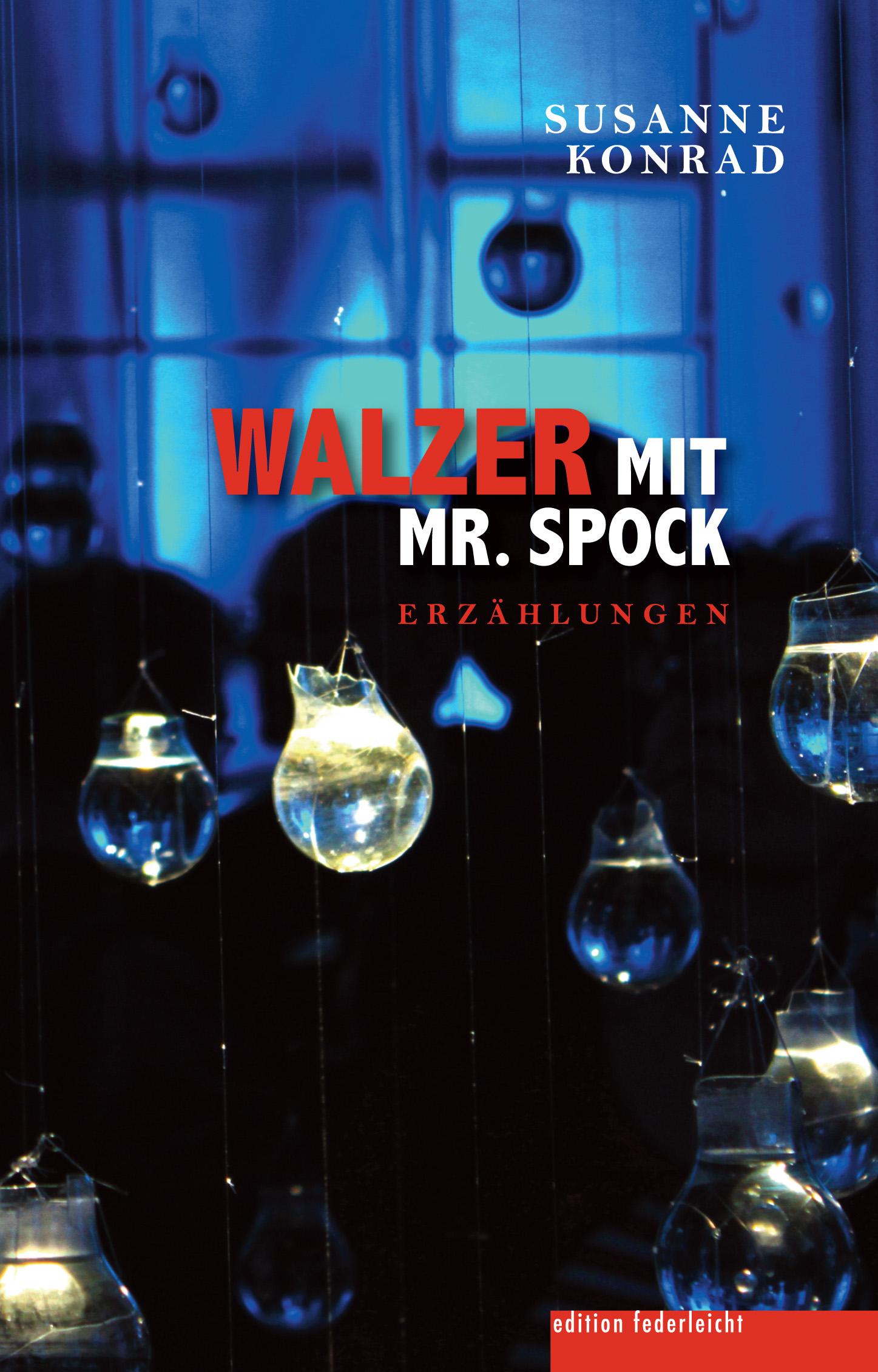 Premierenlesung: Susanne Konrad mit ihrem Erzählband Walzer mit Mr. Spock
